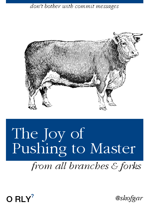Humorous book cover about the joy of pushing to master, using irony implying pushing to master is always ok